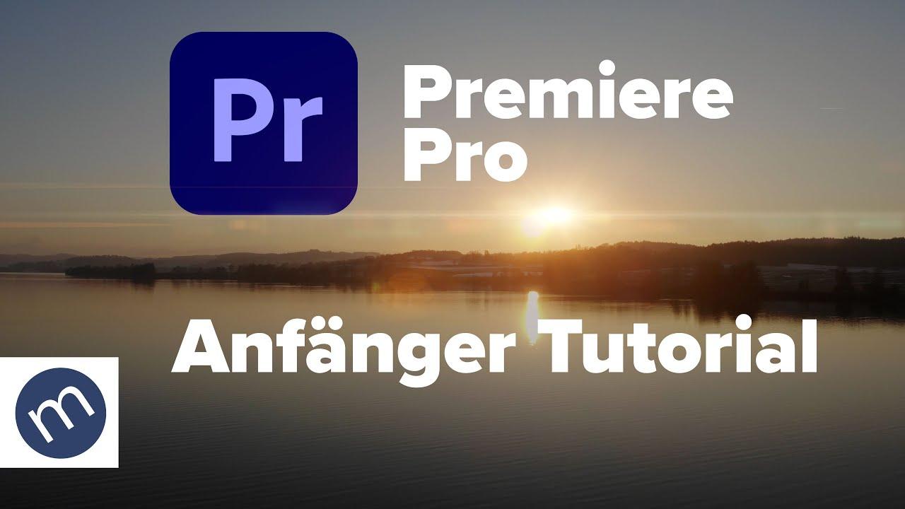 Premiere Pro Anfänger Tutorial